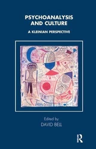Psychoanalysis and Culture: A Kleinian Perspective - Tavistock Clinic Series (Paperback)