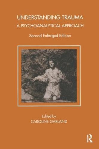 Understanding Trauma: A Psychoanalytical Approach - Tavistock Clinic Series (Paperback)