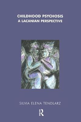 Childhood Psychosis: A Lacanian Perspective (Paperback)
