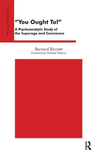 You Ought To!: A Psychoanalytic Study of the Superego and Conscience (Paperback)