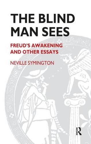 The Blind Man Sees: Freud's Awakening and Other Essays (Paperback)