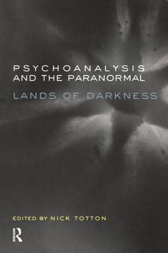 Psychoanalysis and the Paranormal: Lands of Darkness (Paperback)