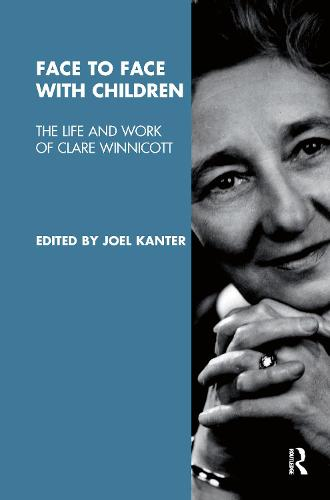 Face to Face with Children: The Life and Work of Clare Winnicott (Paperback)
