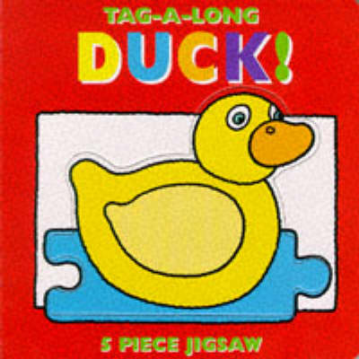 Duck - Tag-alongs S. (Board book)