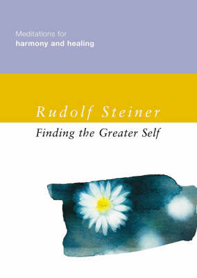 Finding the Greater Self: Meditations for Harmony and Healing (Hardback)