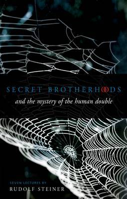 Secret Brotherhoods: And the Mystery of the Humandouble (Paperback)