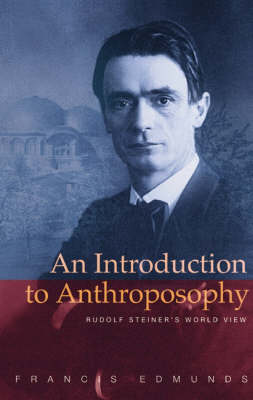 An Introduction to Anthroposophy: Rudolf Steiner's World View (Paperback)