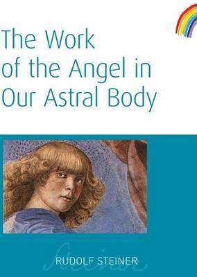 The Work of the Angel in Our Astral Body (Paperback)