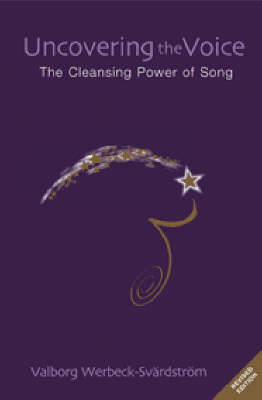 Uncovering the Voice: The Cleansing Power of Song (Paperback)