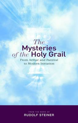 The Mysteries of the Holy Grail: from Arthur and Parzival to Modern Initiation (Paperback)