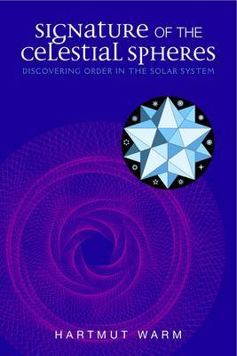 Signature of the Celestial Spheres: Discovering Order in the Solar System (Paperback)