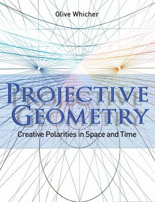 Projective Geometry: Creative Polarities in Space and Time (Paperback)