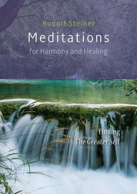Meditations for Harmony and Healing: Finding The Greater Self (Paperback)
