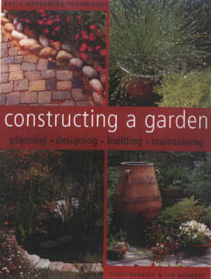 Constructing a Garden: Planning, Designing, Building, Maintaining (Paperback)