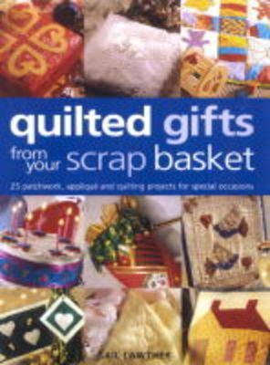 QUILTED GIFTS FROM YOUR SCRAP BASKE (Paperback)