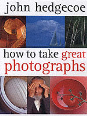 HOW TO TAKE GREAT PHOTOGRAPHS (Hardback)