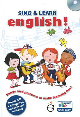 Sing and Learn English!: Songs and Pictures to Make Learning Fun!