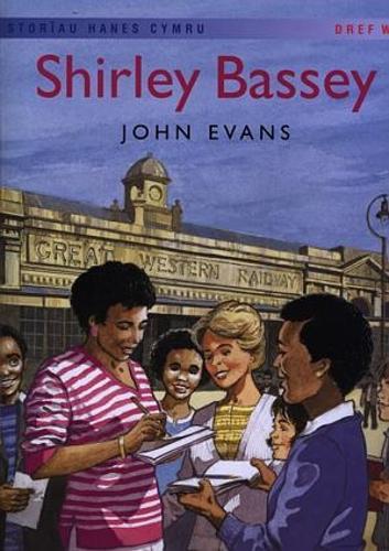 Storiau Hanes Cymru: Shirley Bassey (Llyfr Mawr) (Paperback)