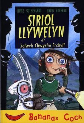 Siriol Llywelyn A'r Salwch Chwyrlio Erchyll - Cyfres Bananas Coch (Paperback)