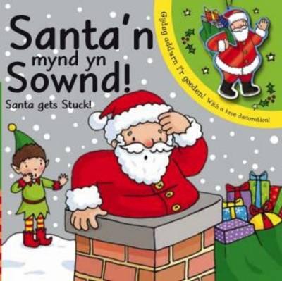 Santa'n Mynd yn Sownd/Santa Gets Stuck (Hardback)