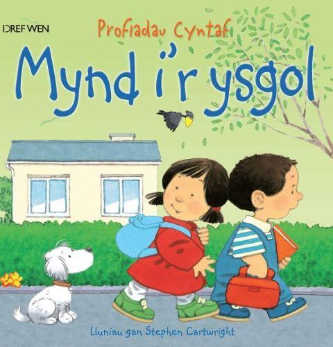 Cyfres Profiadau Cyntaf: Mynd i'r Ysgol/Going to School (Paperback)