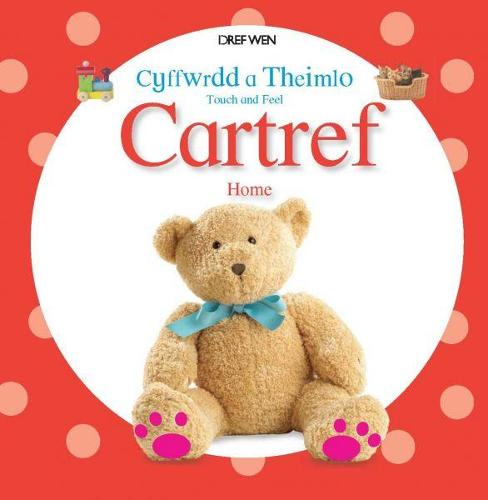 Cyffwrdd a Theimlo/Touch and Feel: Cartref/Home (Hardback)