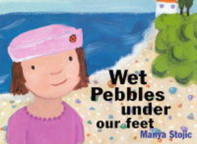 Wet Pebbles Under Our Feet (Hardback)