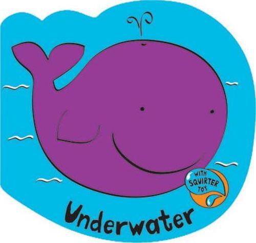 Splash & Squirt: Underwater - Splash & Squirt (Bath book)