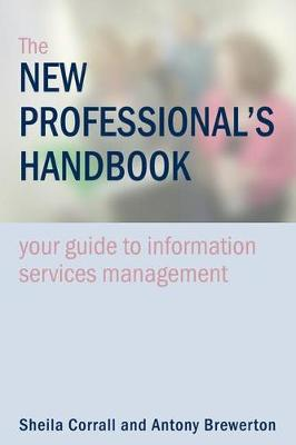 The New Professional's Handbook: Your Guide to Information Services Management (Paperback)