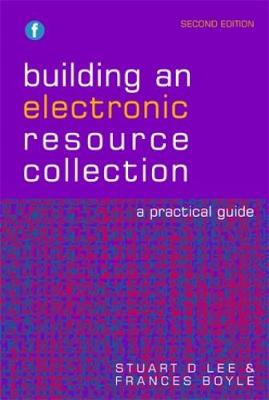Building an Electronic Resource Collection: A Practical Guide (Paperback)