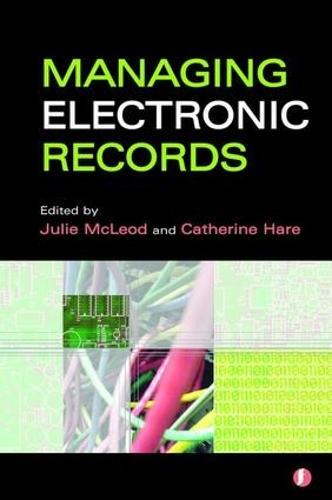 Managing Electronic Records (Hardback)