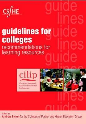 CILIP Guidelines for Colleges: Recommendations for Learning Resources (Paperback)