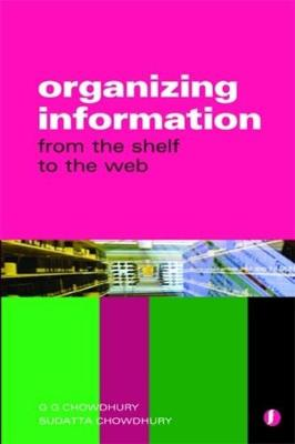 Organizing Information: From the Shelf to the Web (Paperback)