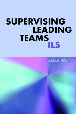 Supervising and Leading Teams in ILS - The Facet Library Management Collection (Paperback)