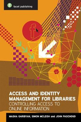 Access and Identity Management for Libraries: Controlling access to online information (Paperback)
