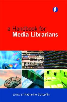 A Handbook for Media Librarians (Hardback)