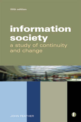 The Information Society: A Study of Continuity and Change (Paperback)