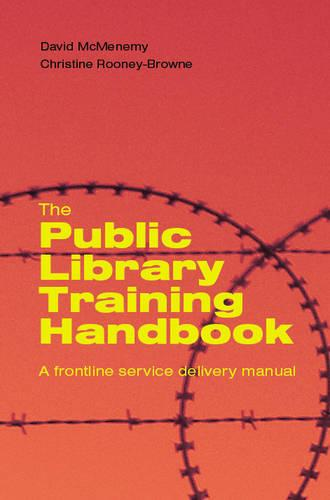 The Public Library Training Handbook: A Frontline Service Delivery Manual (Paperback)