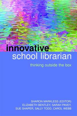 The Innovative School Librarian: Thinking Outside the Box (Hardback)