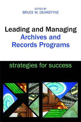 Leading and Managing Archives and Records Programs: Strategies for Success (Paperback)