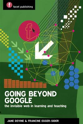 Going Beyond Google: the Invisible Web in Learning and Teaching (Paperback)