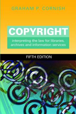 Copyright: Interpreting the Law for Libraries, Archives and Information Services (Paperback)