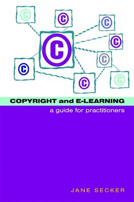Copyright and E-learning: A Guide for Practitioners (Paperback)