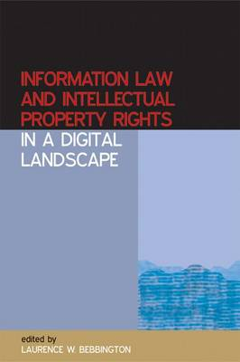 Information Law and Intellectual Property Rights in a Digital Landscape (Paperback)