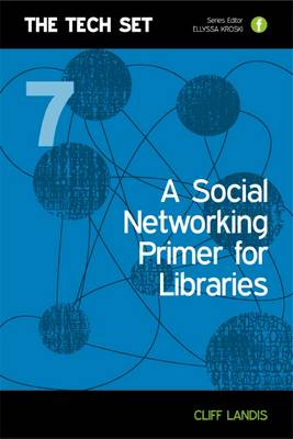 A Social Networking Primer for Libraries - The Tech Set No. 7 (Paperback)