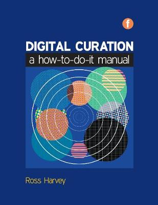 Digital Curation: A How-to-do-it Manual - The Facet Preservation Collection (Paperback)