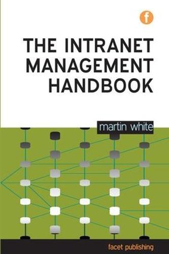 The Intranet Management Handbook (Paperback)