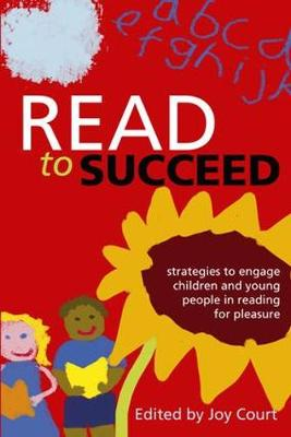 Read to Succeed: Strategies to Engage Children and Young People in Reading for Pleasure - The Facet School Libraries Collection (Paperback)