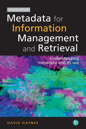 Metadata for Information Management and Retrieval. 2nd Edition: Understanding metadata and its use (Hardback)