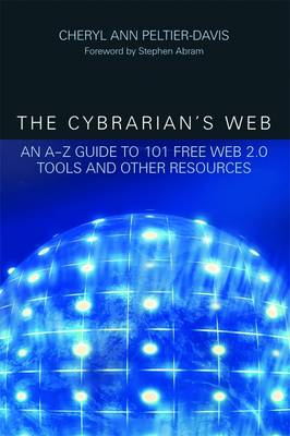 The Cybrarian's Web: An A - Z Guide to 101 Free Web 2.0 Tools and Other Resources (Paperback)